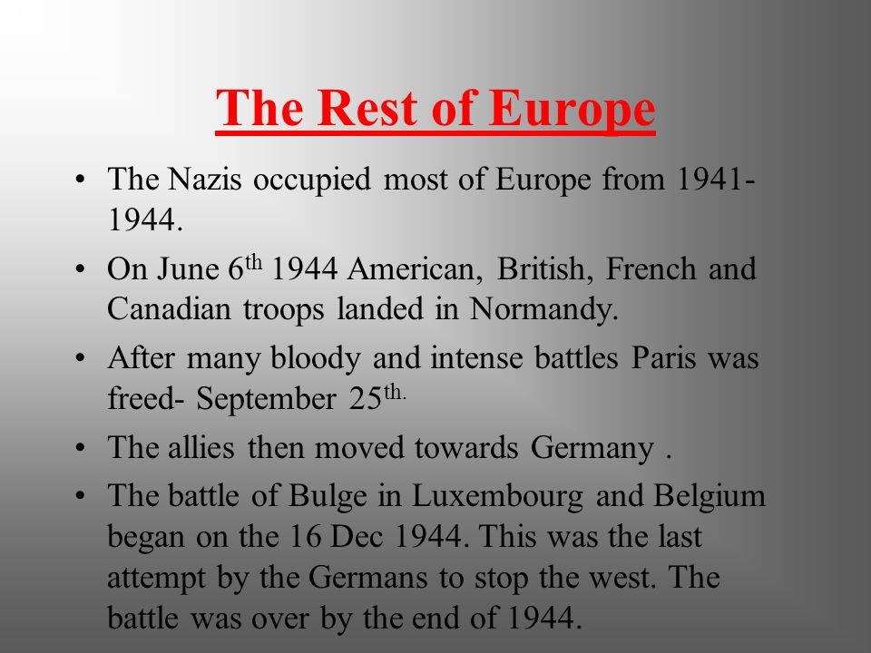 The Rest of Europe The Nazis occupied most of Europe from 1941-1944.