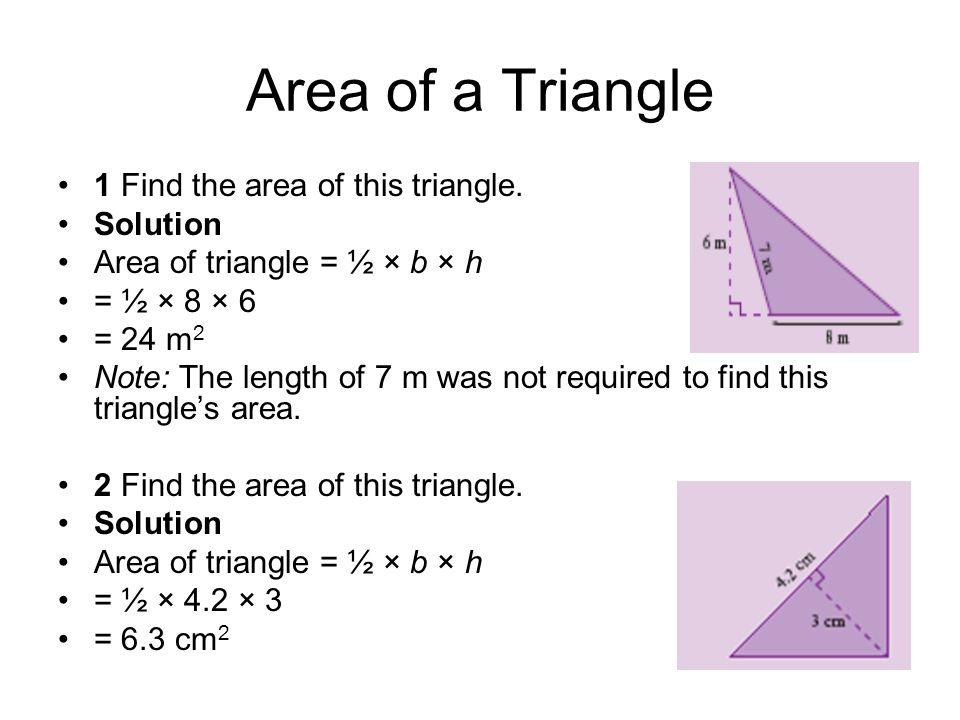 Area of a Triangle 1 Find the area of this triangle. Solution