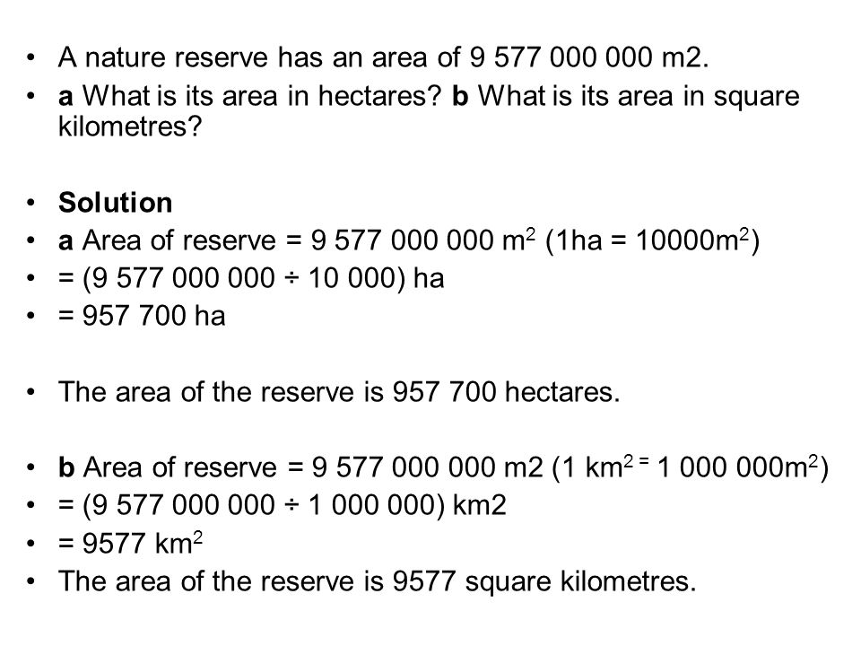 A nature reserve has an area of 9 577 000 000 m2.