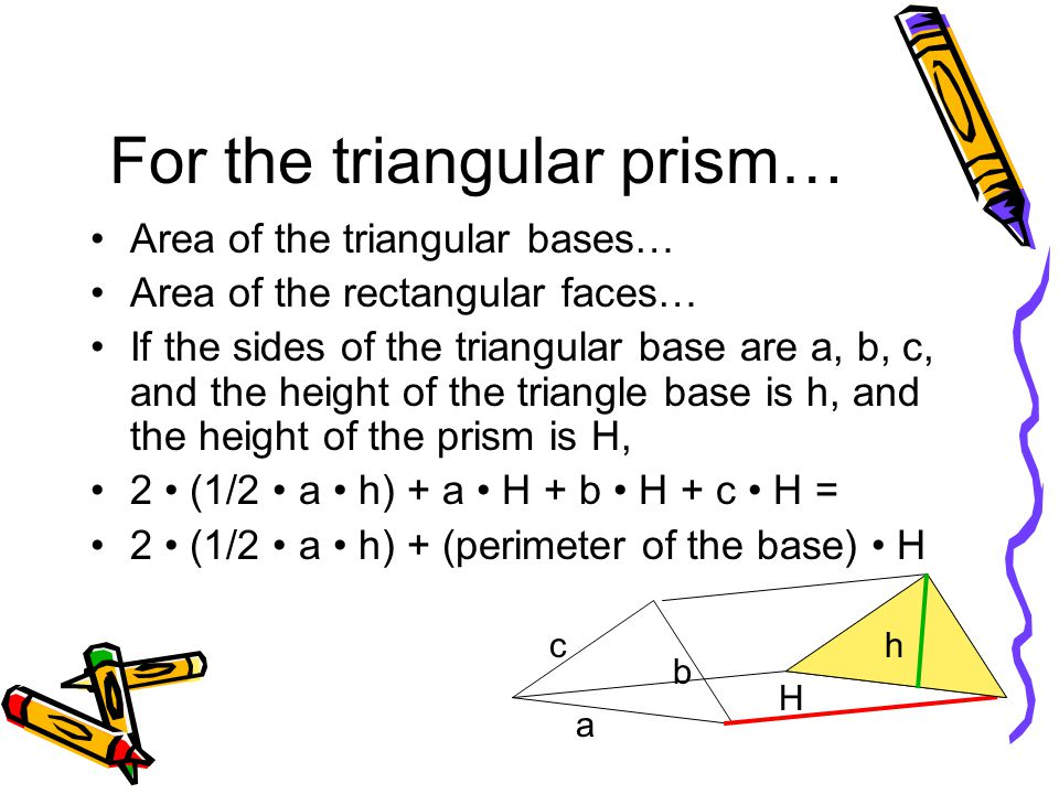 For the triangular prism…