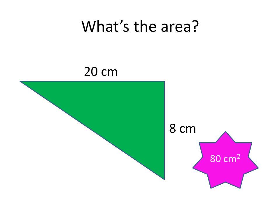 What's the area 20 cm 8 cm 80 cm2
