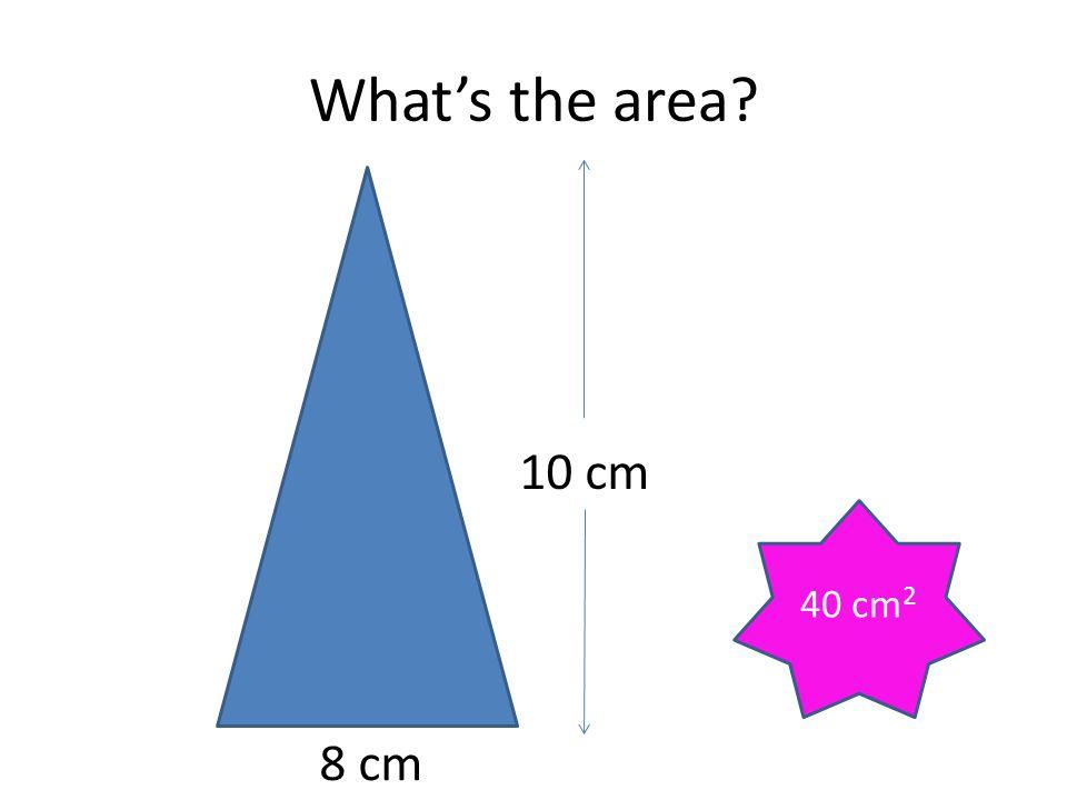 What's the area 10 cm 40 cm2 8 cm