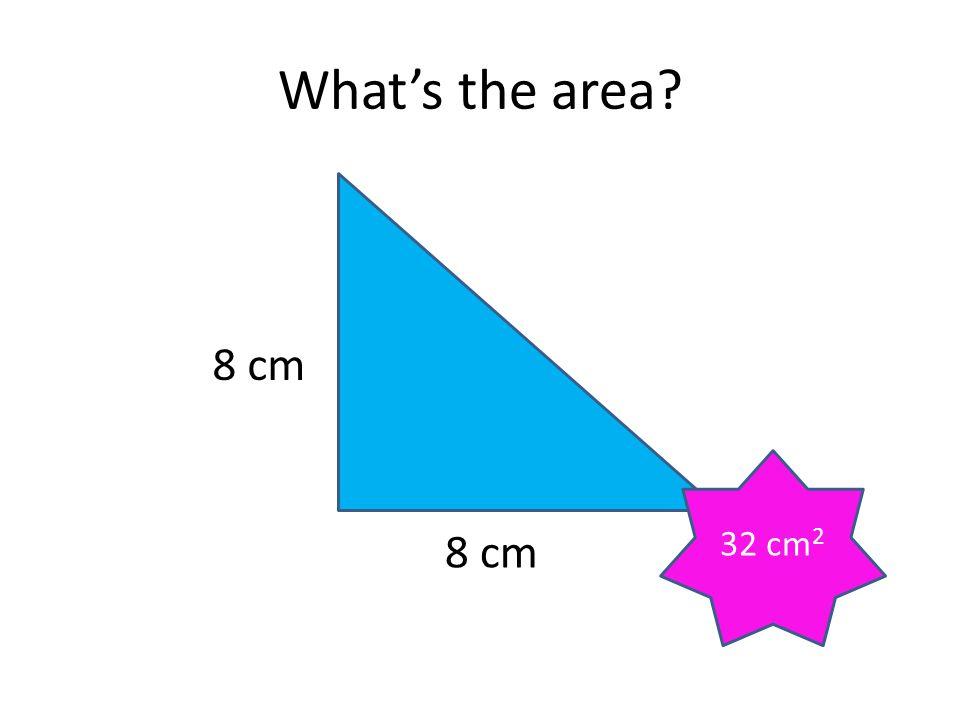 What's the area 8 cm 32 cm2 8 cm