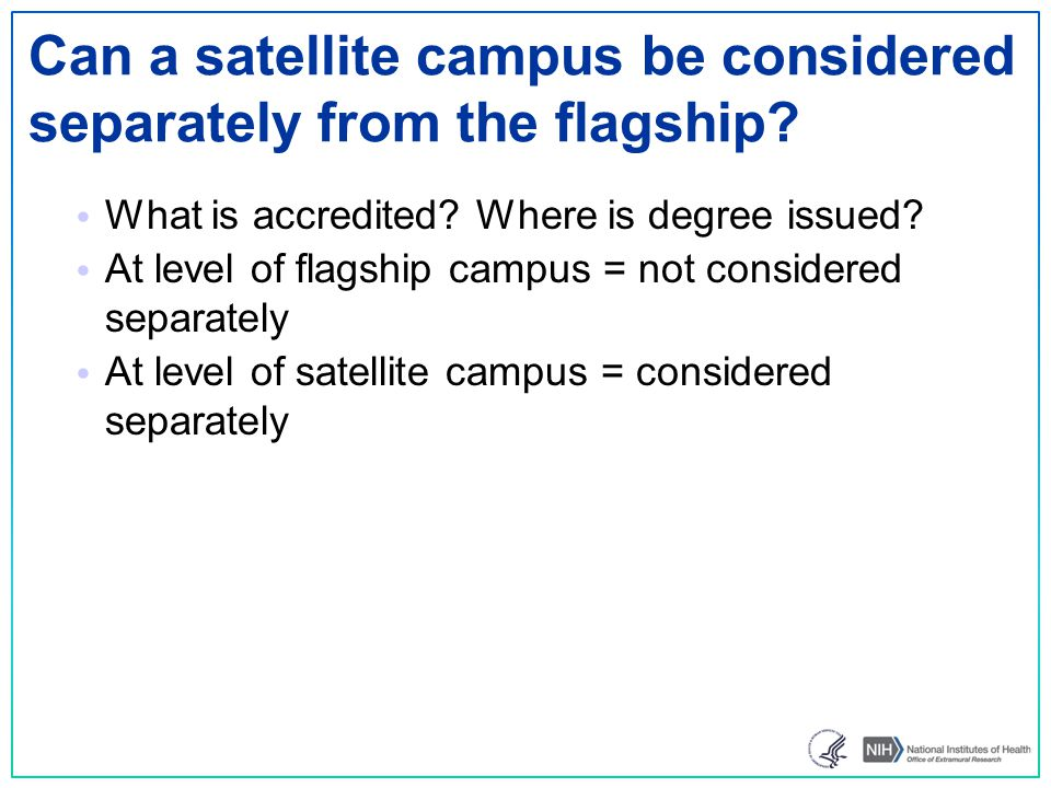 Can a satellite campus be considered separately from the flagship