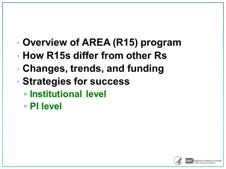 Overview of AREA (R15) program How R15s differ from other Rs