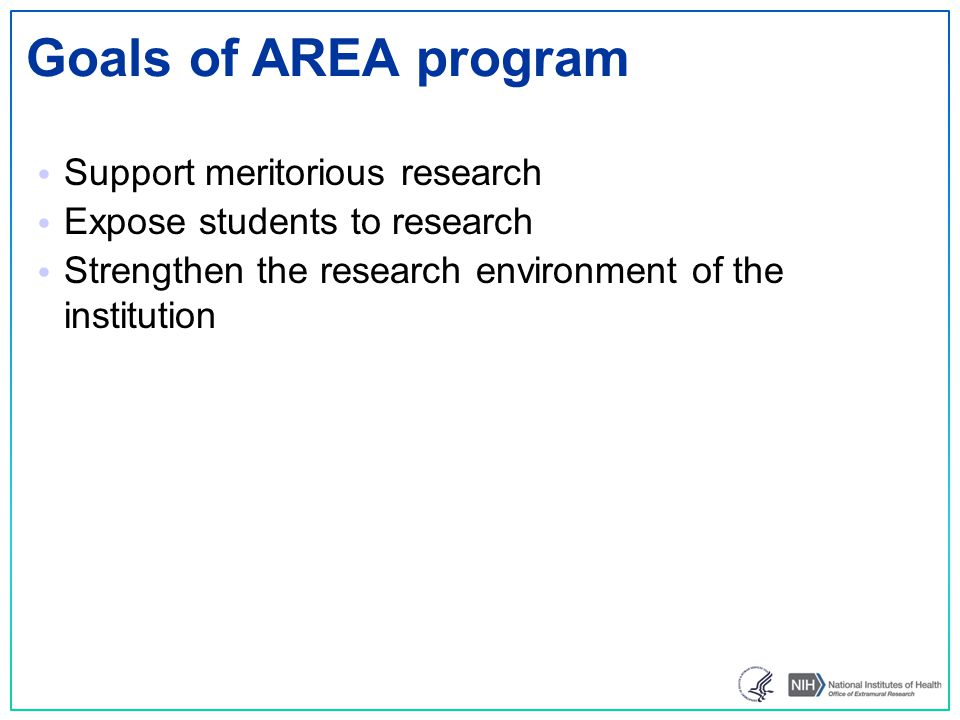 Goals of AREA program Support meritorious research
