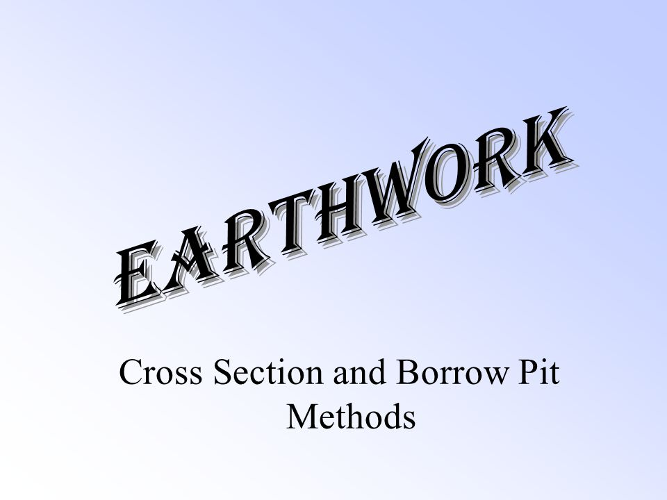 Cross Section and Borrow Pit Methods