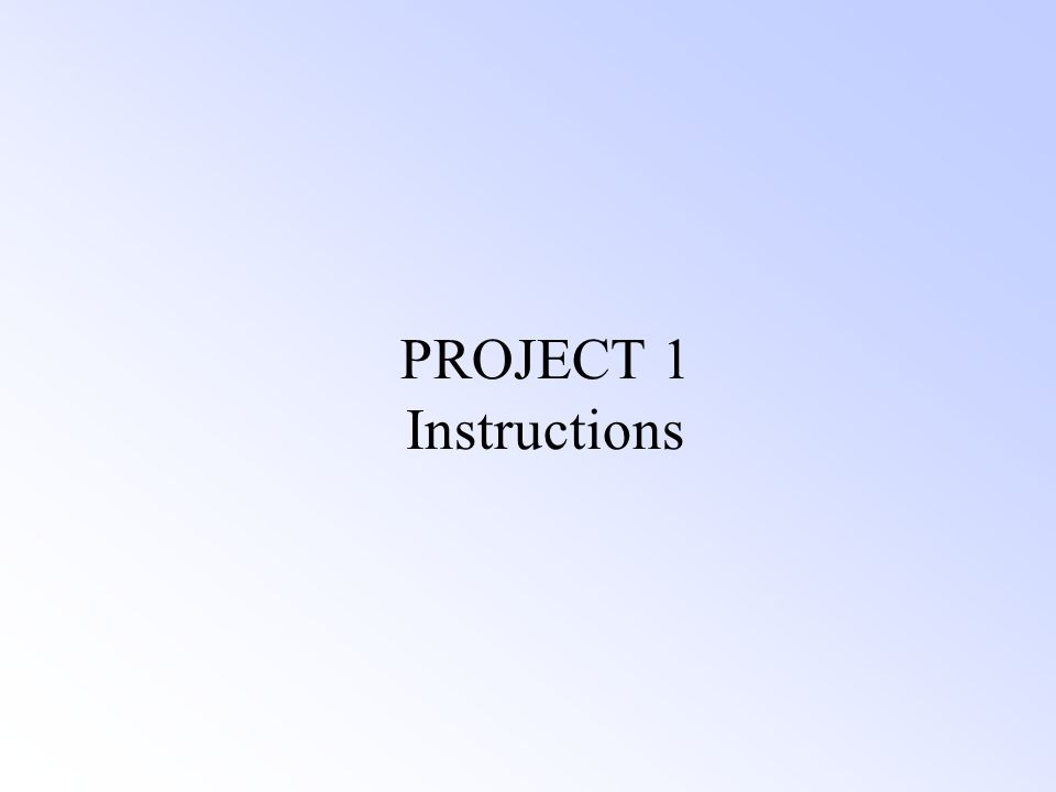 PROJECT 1 Instructions