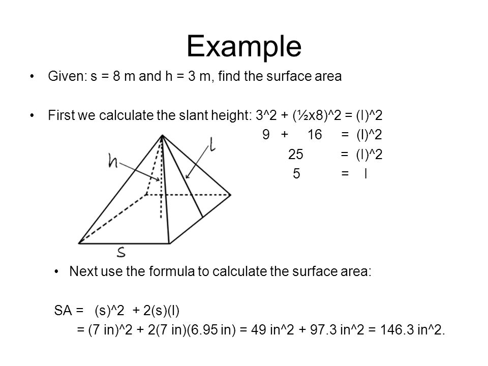 Example Given: s = 8 m and h = 3 m, find the surface area