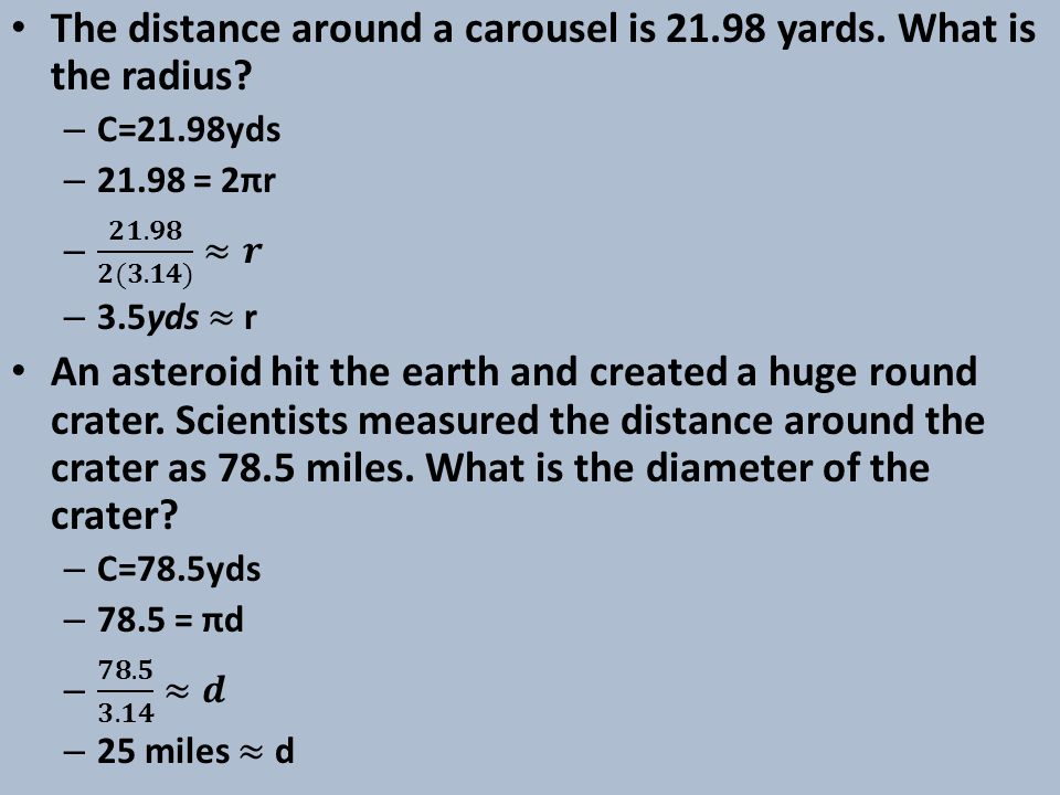 The distance around a carousel is 21.98 yards. What is the radius