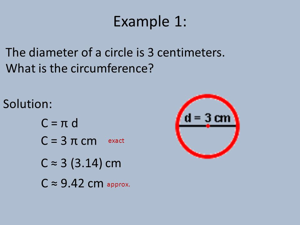 Example 1: The diameter of a circle is 3 centimeters.