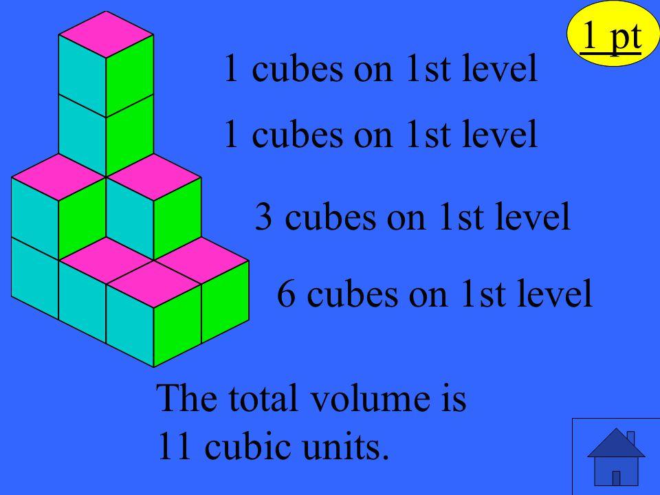 1 pt 1 pt 1 cubes on 1st level 1 cubes on 1st level