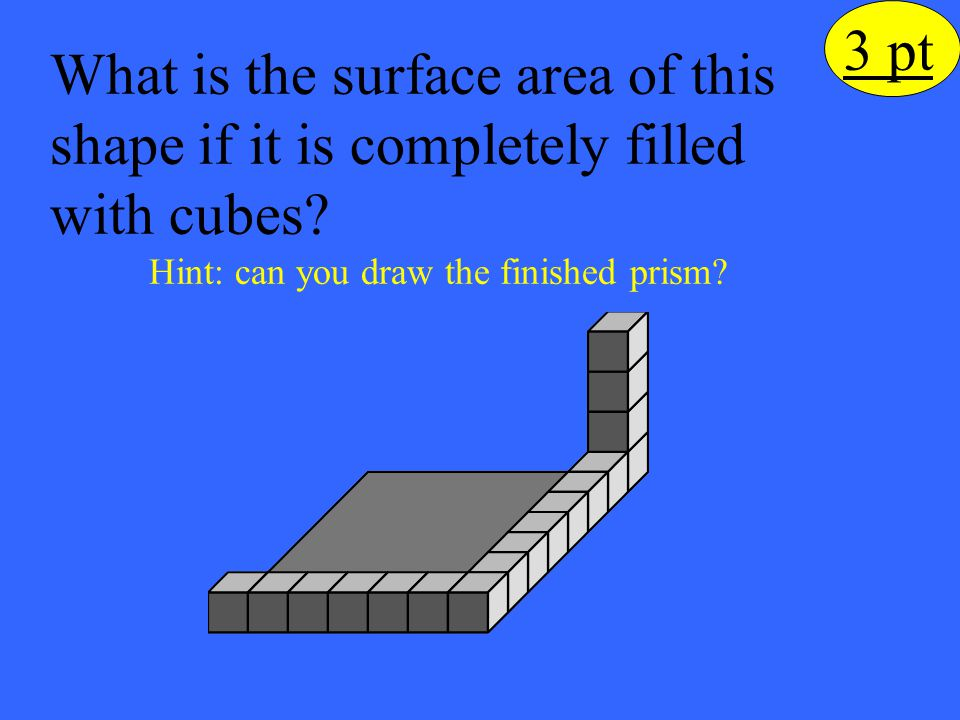 Hint: can you draw the finished prism