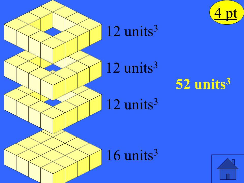 4 pt 12 units3 12 units3 52 units3 12 units3 16 units3