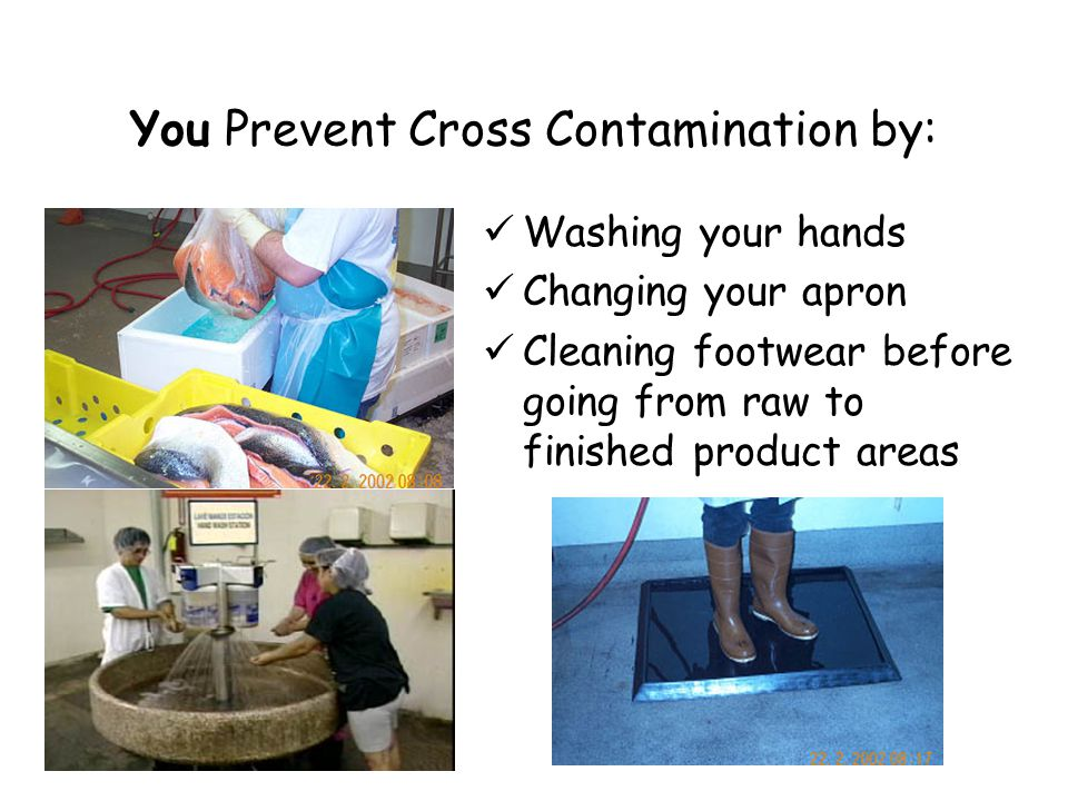 You Prevent Cross Contamination by: