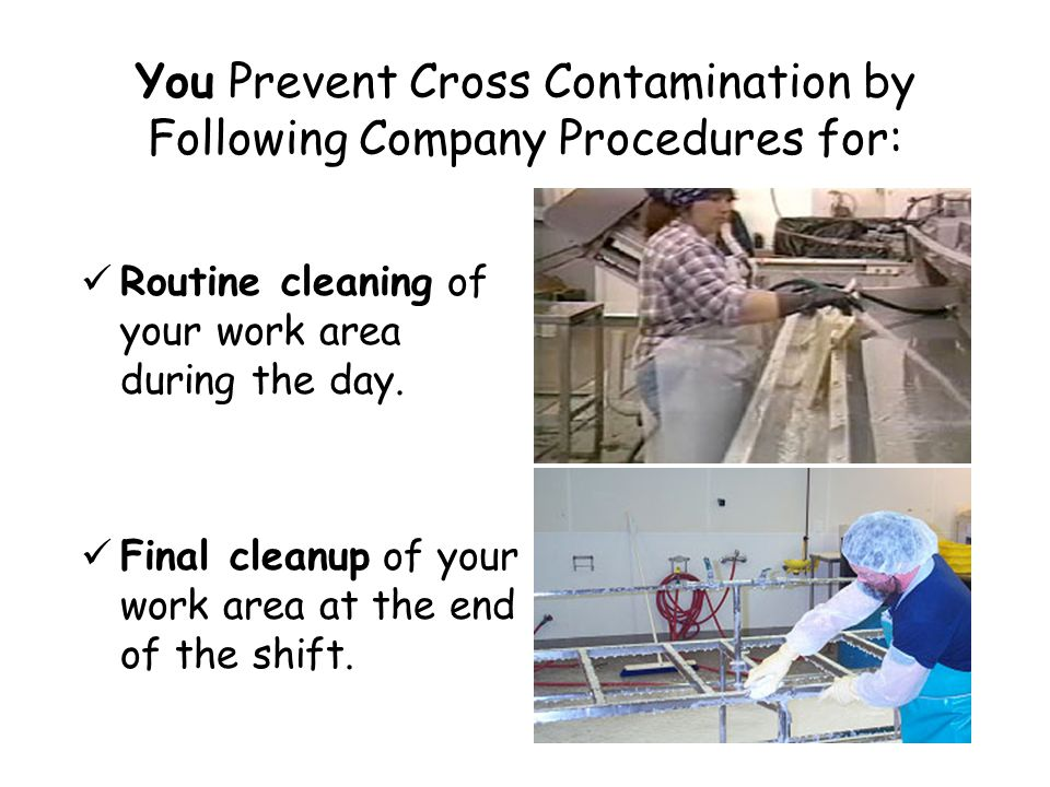 You Prevent Cross Contamination by Following Company Procedures for: