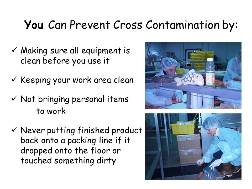 You Can Prevent Cross Contamination by: