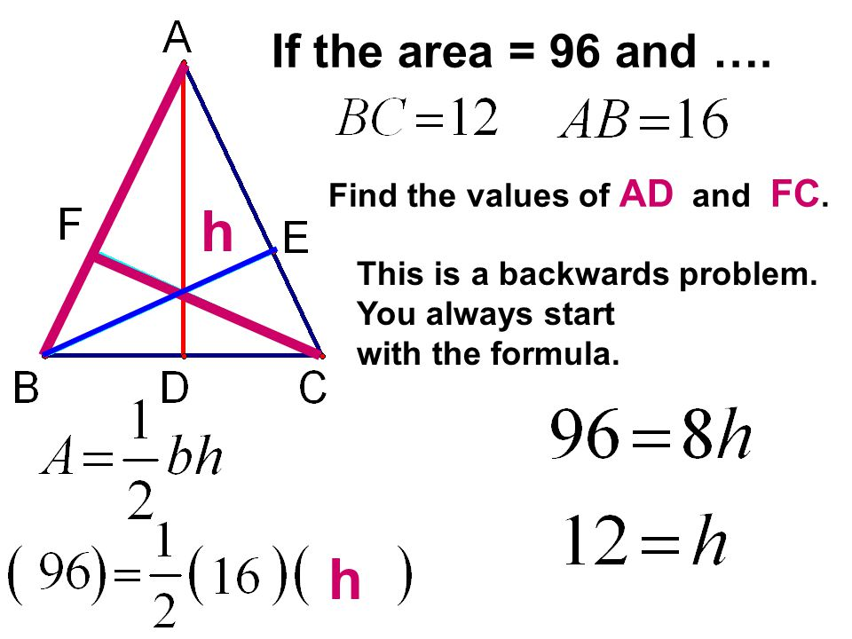 h h If the area = 96 and …. Find the values of AD and FC.