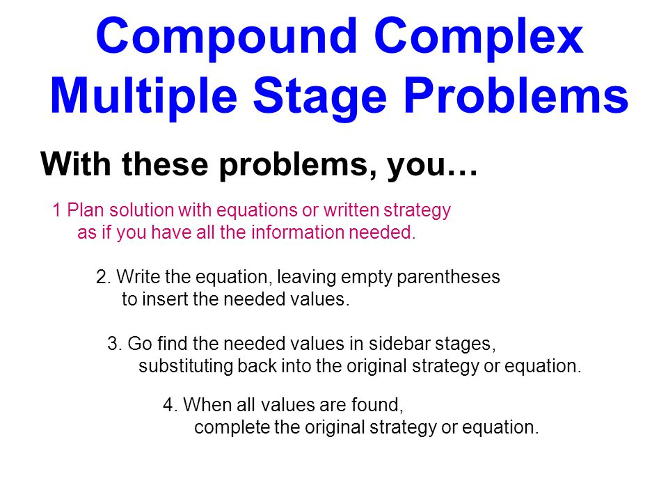 Compound Complex Multiple Stage Problems