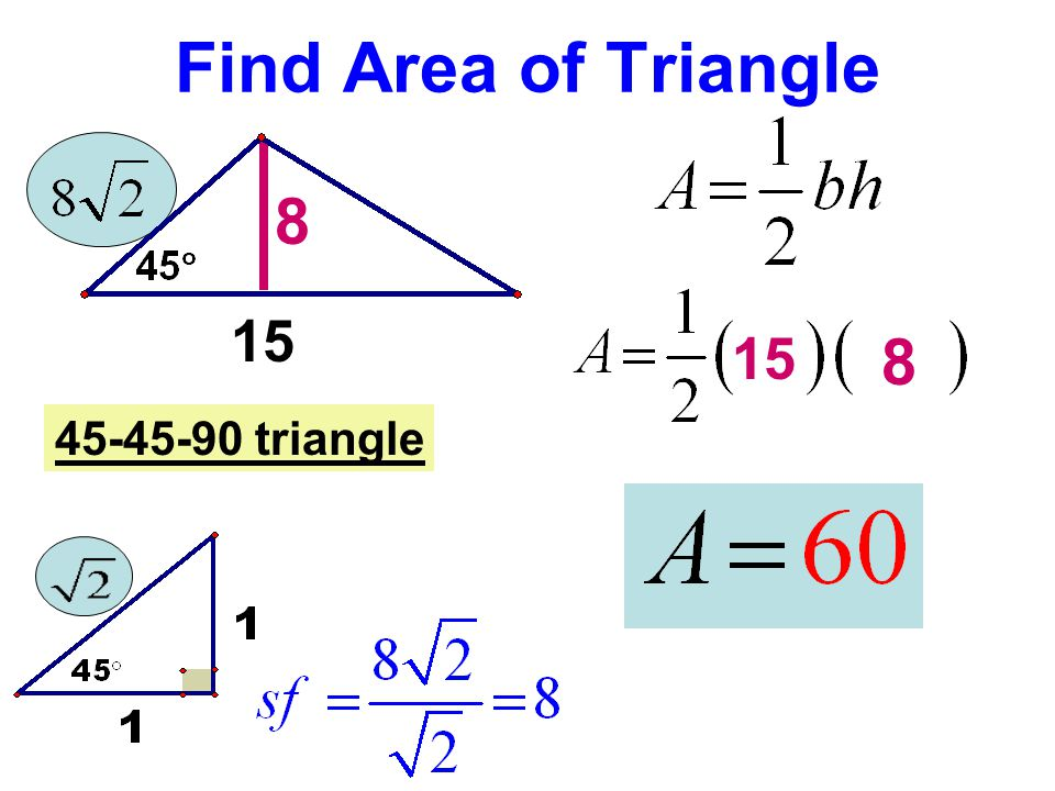 Find Area of Triangle 8 15 15 8 45-45-90 triangle