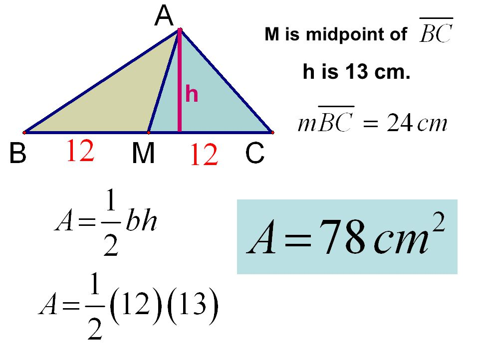 M is midpoint of h is 13 cm. h