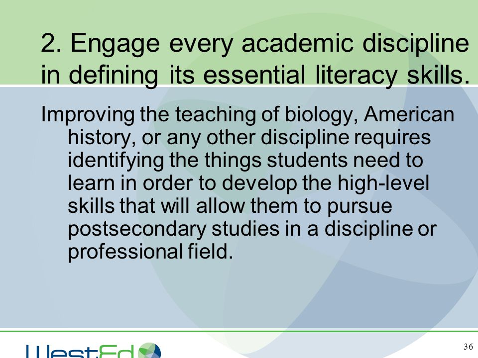 2. Engage every academic discipline in defining its essential literacy skills.