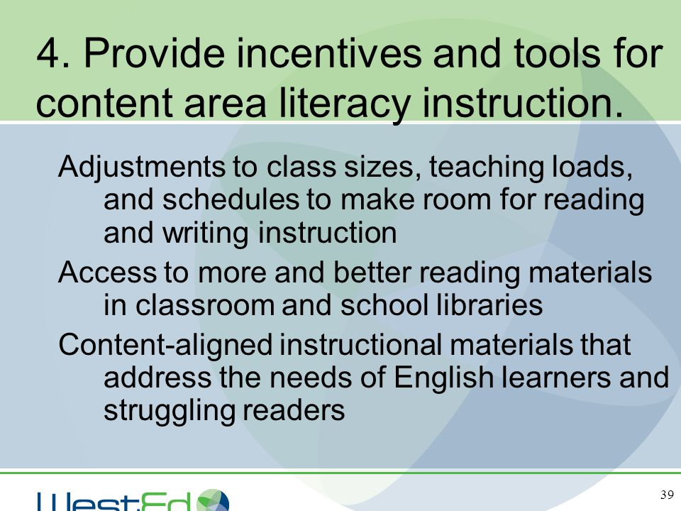 4. Provide incentives and tools for content area literacy instruction.