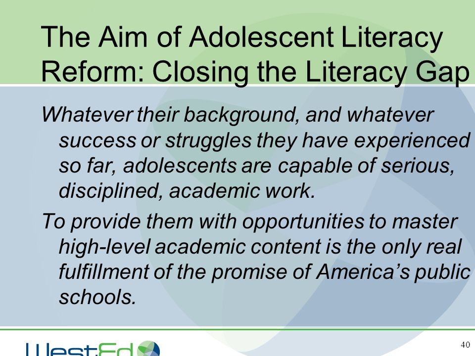 The Aim of Adolescent Literacy Reform: Closing the Literacy Gap