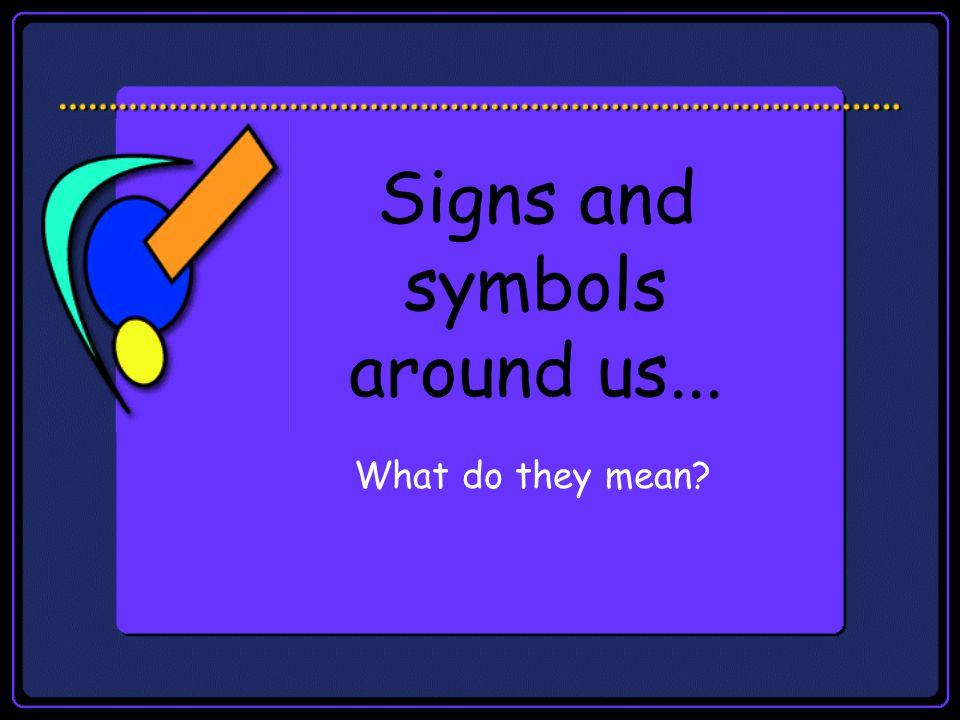 Signs and symbols around us...
