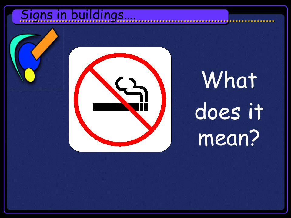 Signs in buildings…. What does it mean