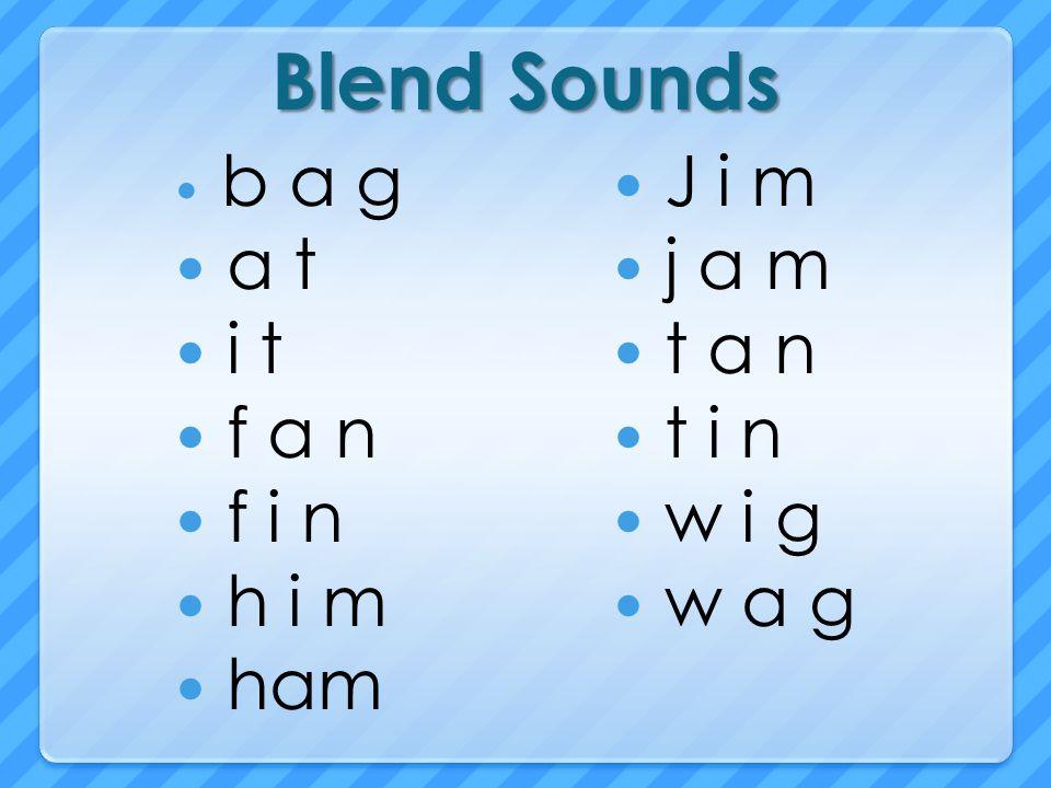 Blend Sounds a t i t f a n f i n h i m ham J i m j a m t a n t i n