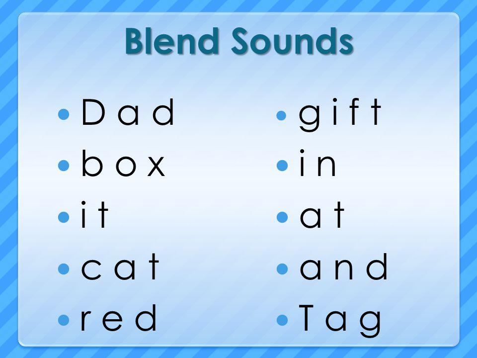 Blend Sounds D a d b o x i t c a t r e d g i f t i n a t a n d T a g