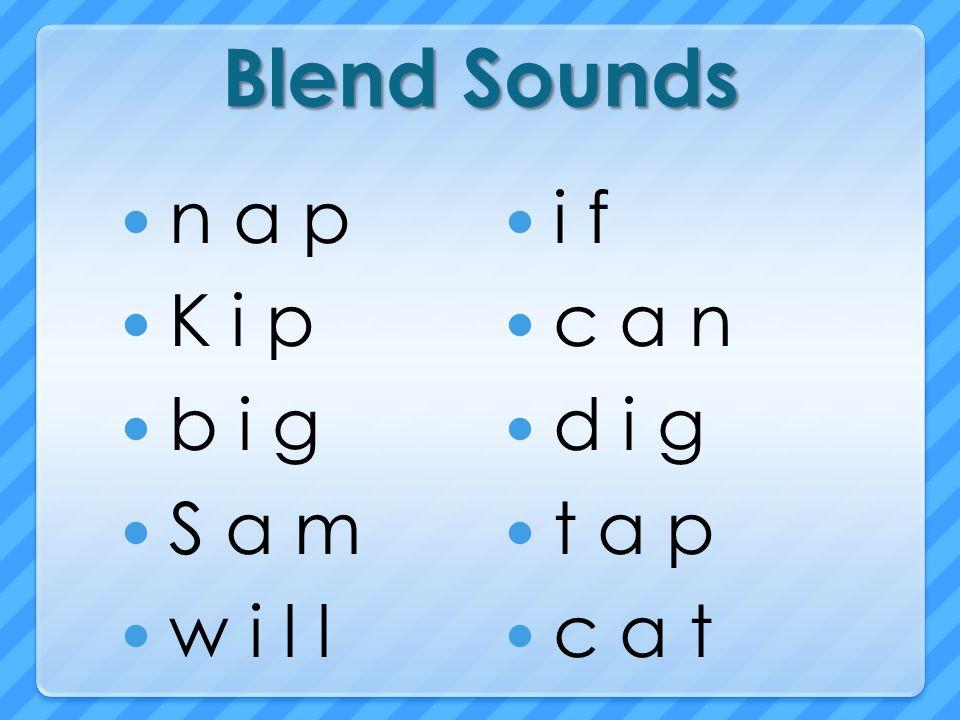 Blend Sounds n a p K i p b i g S a m w i l l i f c a n d i g t a p