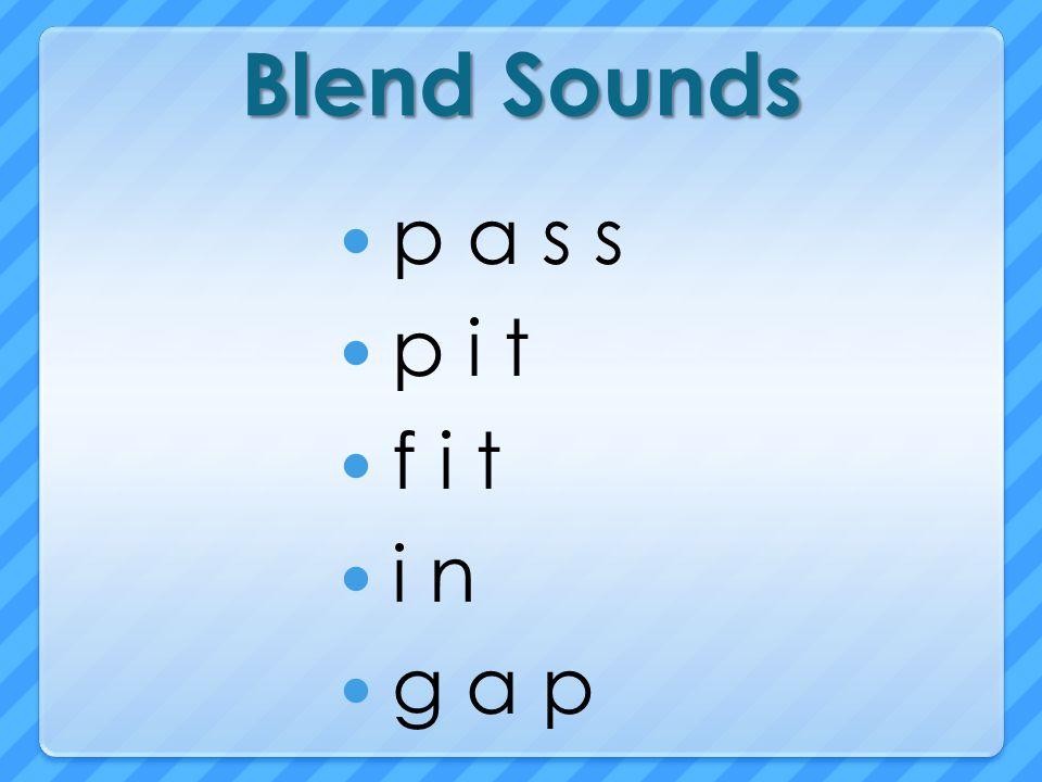 Blend Sounds p a s s p i t f i t i n g a p