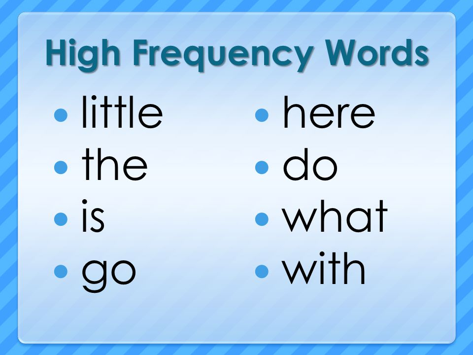 High Frequency Words little the is go here do what with