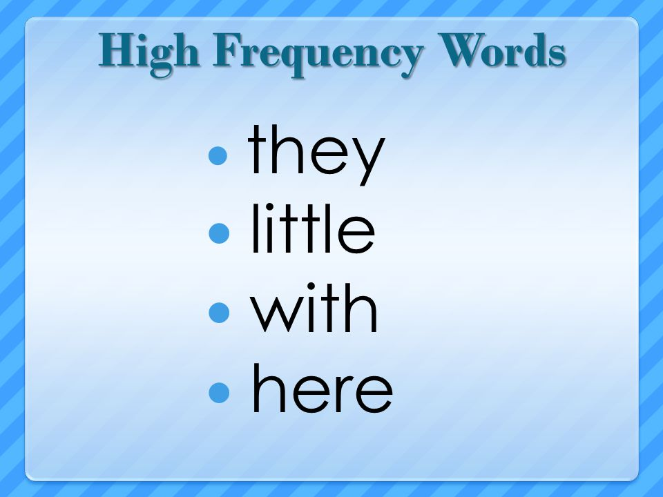 High Frequency Words they little with here