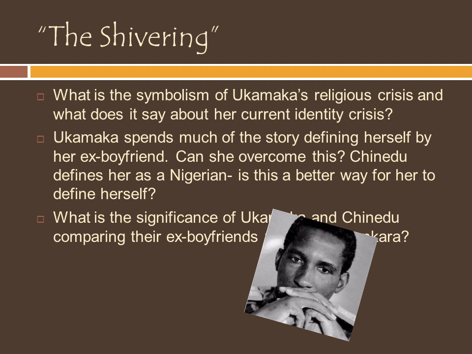 The Shivering What is the symbolism of Ukamaka's religious crisis and what does it say about her current identity crisis