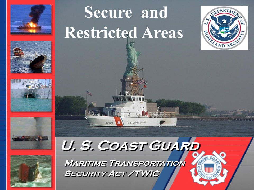 U. S. Coast Guard Secure and Restricted Areas Maritime Transportation