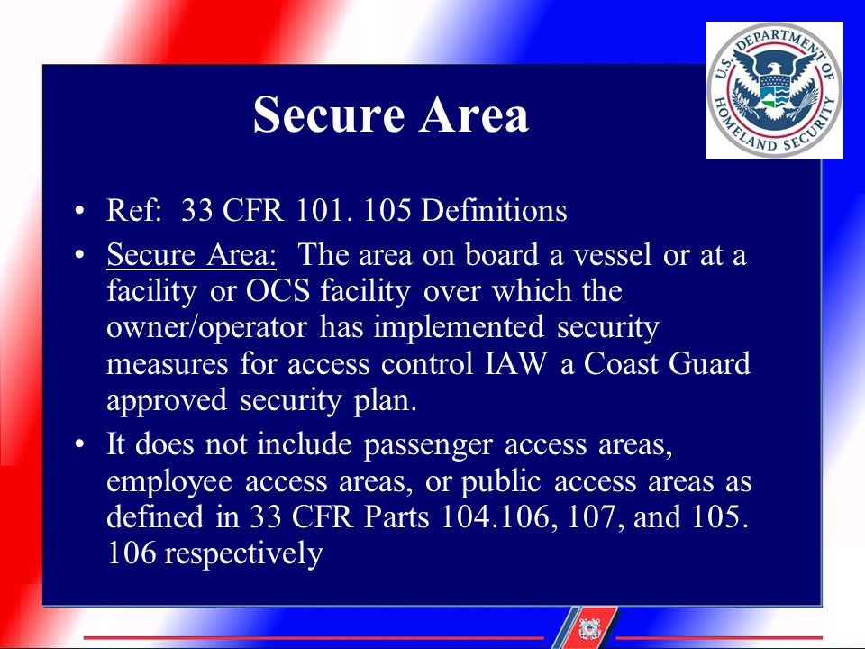 Secure Area Ref: 33 CFR 101. 105 Definitions