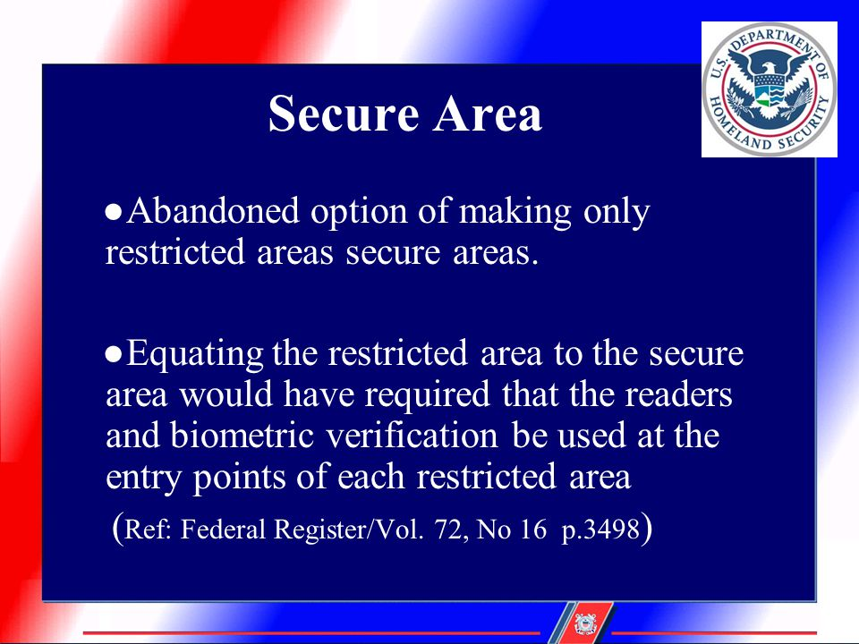 Secure Area ●Abandoned option of making only restricted areas secure areas.