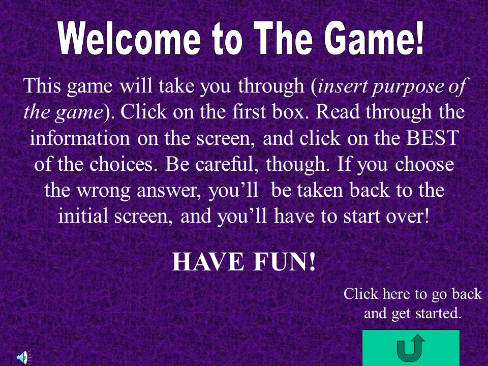 HAVE FUN! Welcome to The Game!