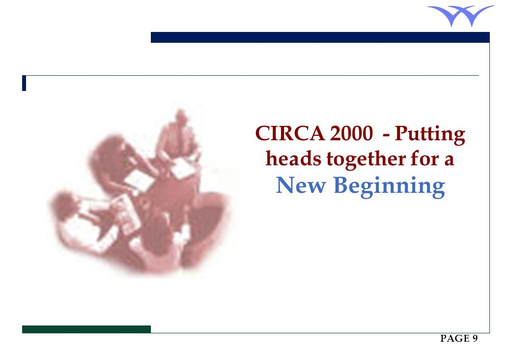 CIRCA Putting heads together for a New Beginning