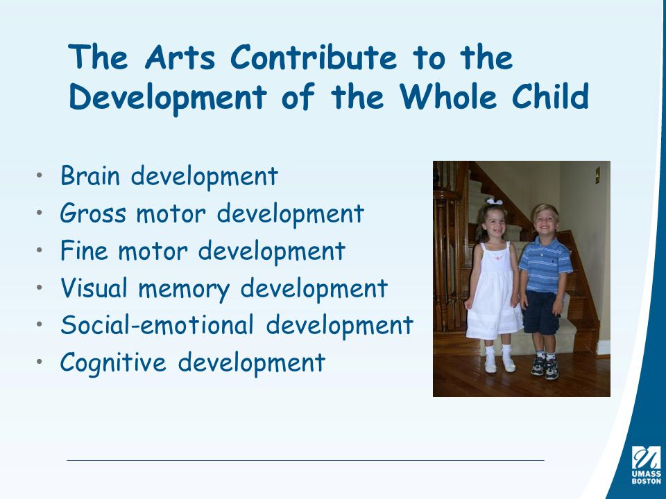 The Arts Contribute to the Development of the Whole Child