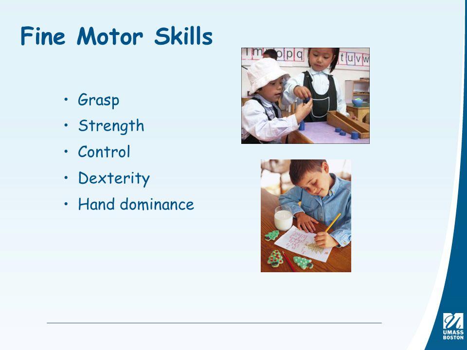 Fine Motor Skills Grasp Strength Control Dexterity Hand dominance