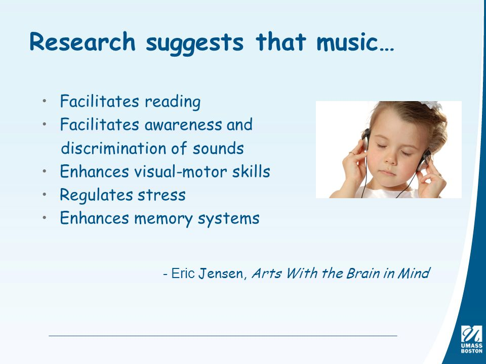 Research suggests that music…