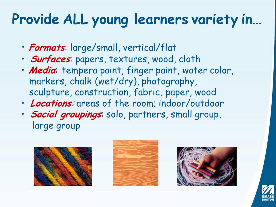 Provide ALL young learners variety in…