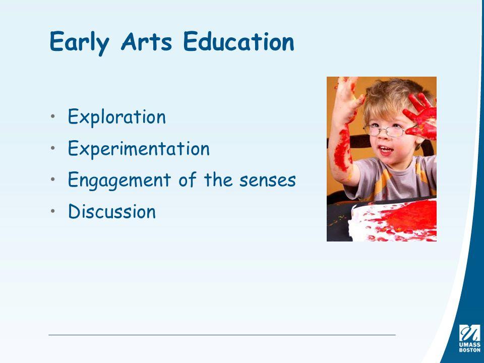 Early Arts Education Exploration Experimentation
