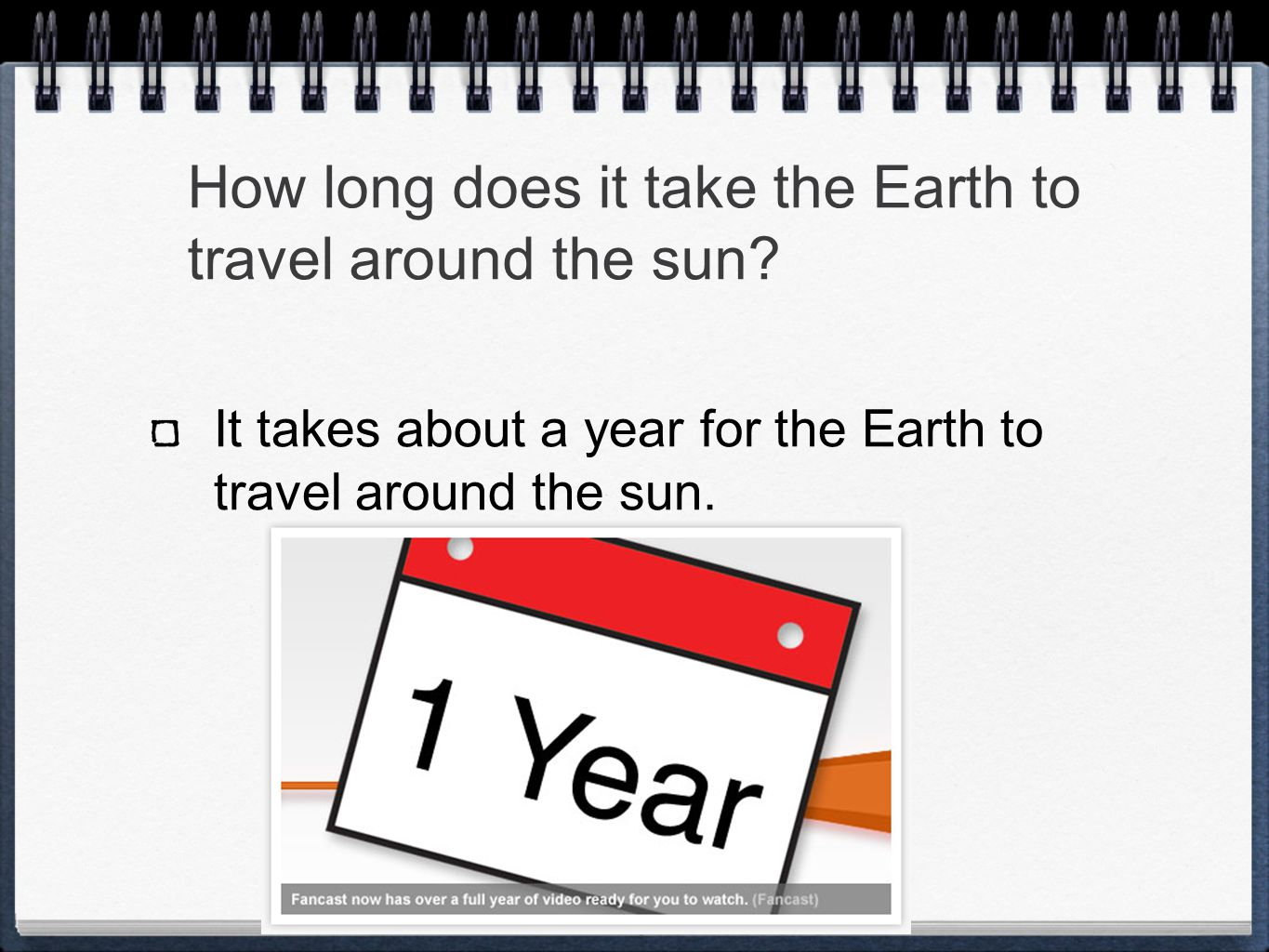 How long does it take the Earth to travel around the sun