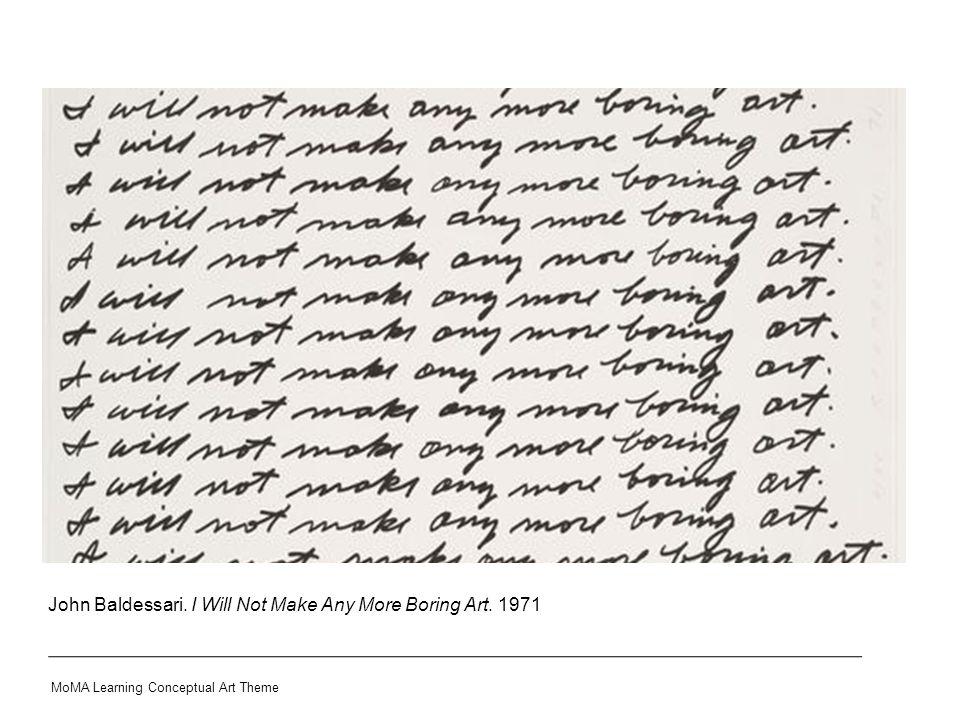 John Baldessari. I Will Not Make Any More Boring Art. 1971