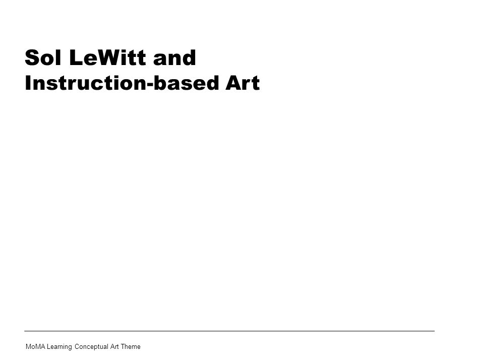 Sol LeWitt and Instruction-based Art